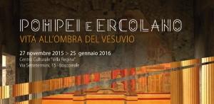 Mostra Pompei e Ercolano. Vita all'ombra del Vesuvio